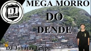 MEGA MORRO DO DENDÊ FEVEREIRO 2018 (DJ JONATAS FELIPE) 2017 Video