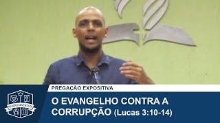 O Evangelho contra a corrupção (Lucas 3:10-14)