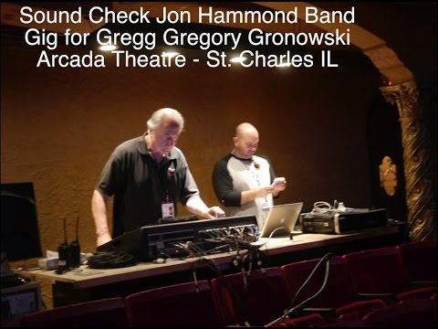 Sound Check Jon Hammond Band Arcada Theatre Gig for Gregg Gregory Gronowski St  Charles IL