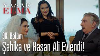 Şahika ve Hasan Ali evlendi - Yasak Elma 98. Bölüm