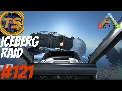 "ARK Survival Evolved - ""RAIDING THE ICEBERG"" Part: 121"