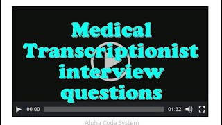 Medical Transcriptionist interview questions