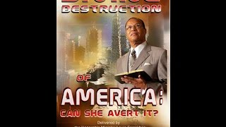 The Divine Destruction of America ( Can She Avert it ) Pt 1