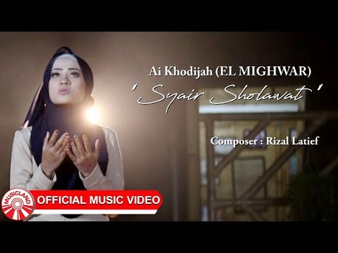 Ai Khodijah (El Mighwar) - Syair Sholawat [Official Music Video HD]
