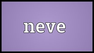 Neve Meaning