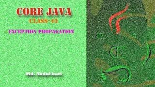 Core Java- Bangla Tutorial(Exception Propagation)- Class 43