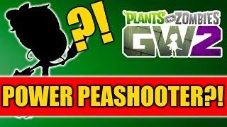 "Plants vs Zombies Garden Warfare 2 - Brand New Peashooter Variant! ""POWER PEASHOOTER"""