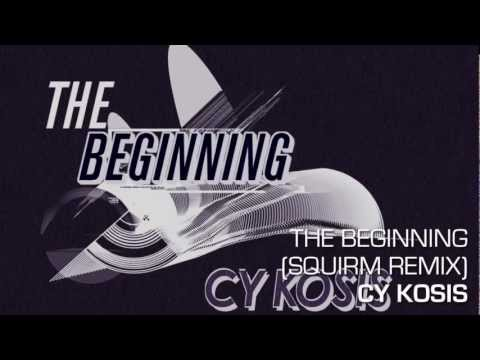 Cy Kosis - The Beginning (Squirm Remix)