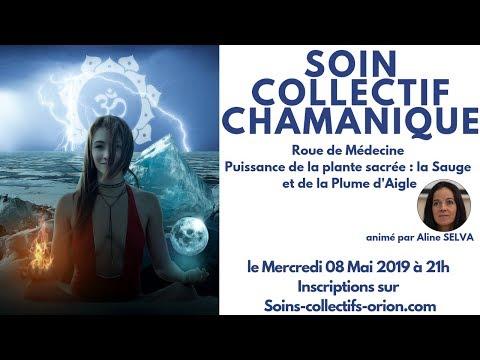 [BANDE ANNONCE] Soin Collectif Chamanique avec Aline SELVA le 08/05/2019 à 21h