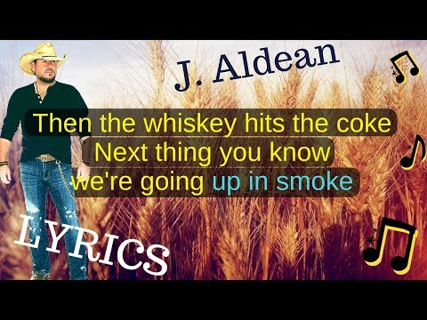 Jason Aldean - Up In Smoke (Lyrics) 2018