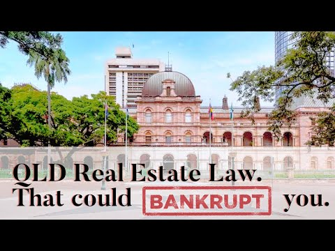 Queensland Real Estate Law, that could BANKRUPT you.