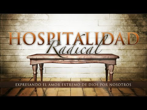 2017.07.23 - Pastor Rafael Gutierrez - hospitalidad radical