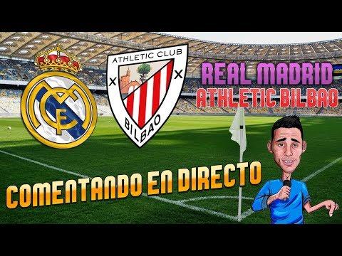 REAL MADRID vs ATHLETIC BILBAO | COMENTANDOLO EN VIVO