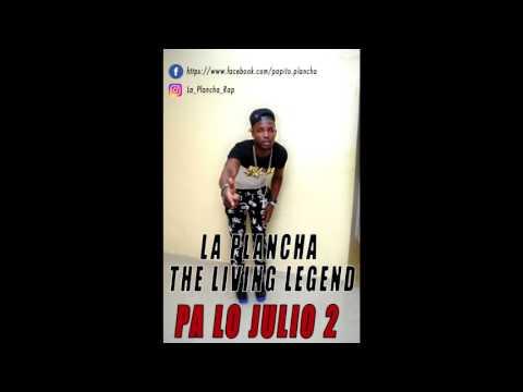La Plancha The Living Legend - Pa Lo Julio 2