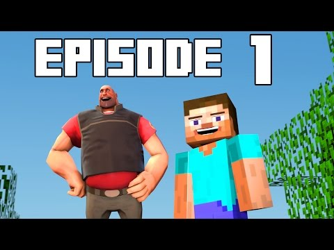 [SFM] Minecraft Heavy Meets Steve EPISODE 1