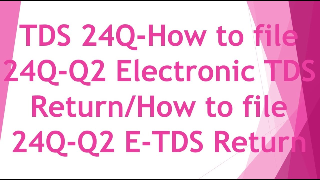How To File 24qq2 Etds  Return [hindi]
