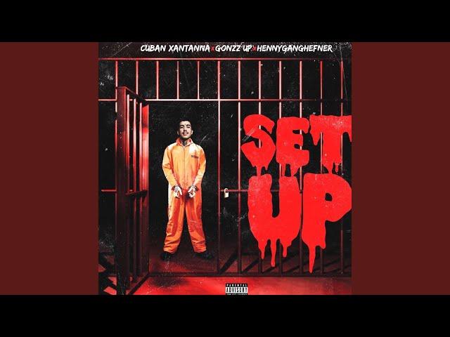 Set UP (feat. Cuban Xantanna & HennyGangHefner)