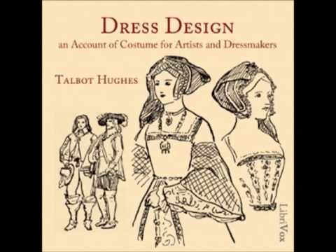 Dress Design: An Account of Costume for Artists and Dressmakers