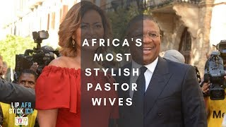 Africa's Best Dressed Pastor's Wives