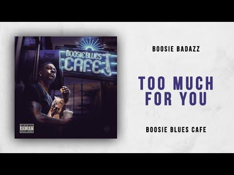 Boosie Badazz - Too Much For You (Boosie Blues Cafe) Mp3