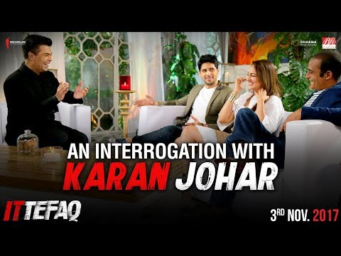 Interrogation with Karan Johar  Sidharth, Sonakshi, Akshaye  Ittefaq  Releasing Nov 3