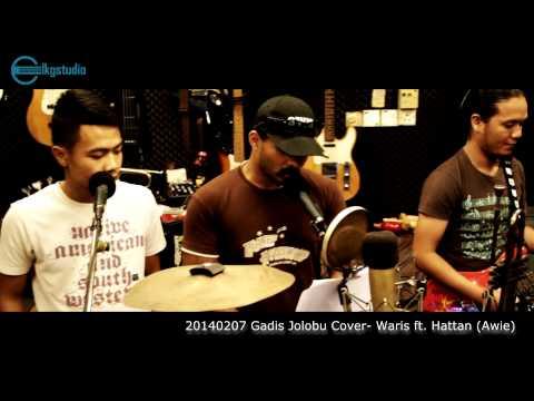 20140207 Gadis Jolobu Cover - Waris ft. Hattan (Awie Qody)