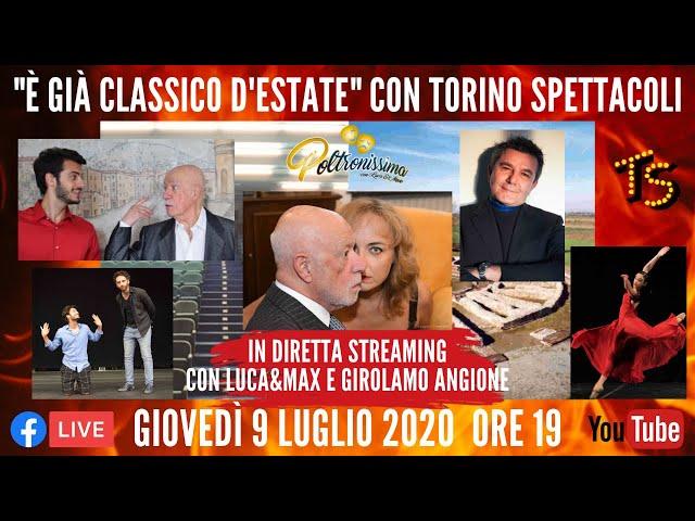 09.07.2020 - E' già classico d'estate con Torino Spettacoli