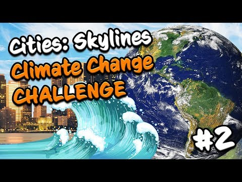 CLIMATE CHANGE CHALLENGE in Cities Skylines (#2)