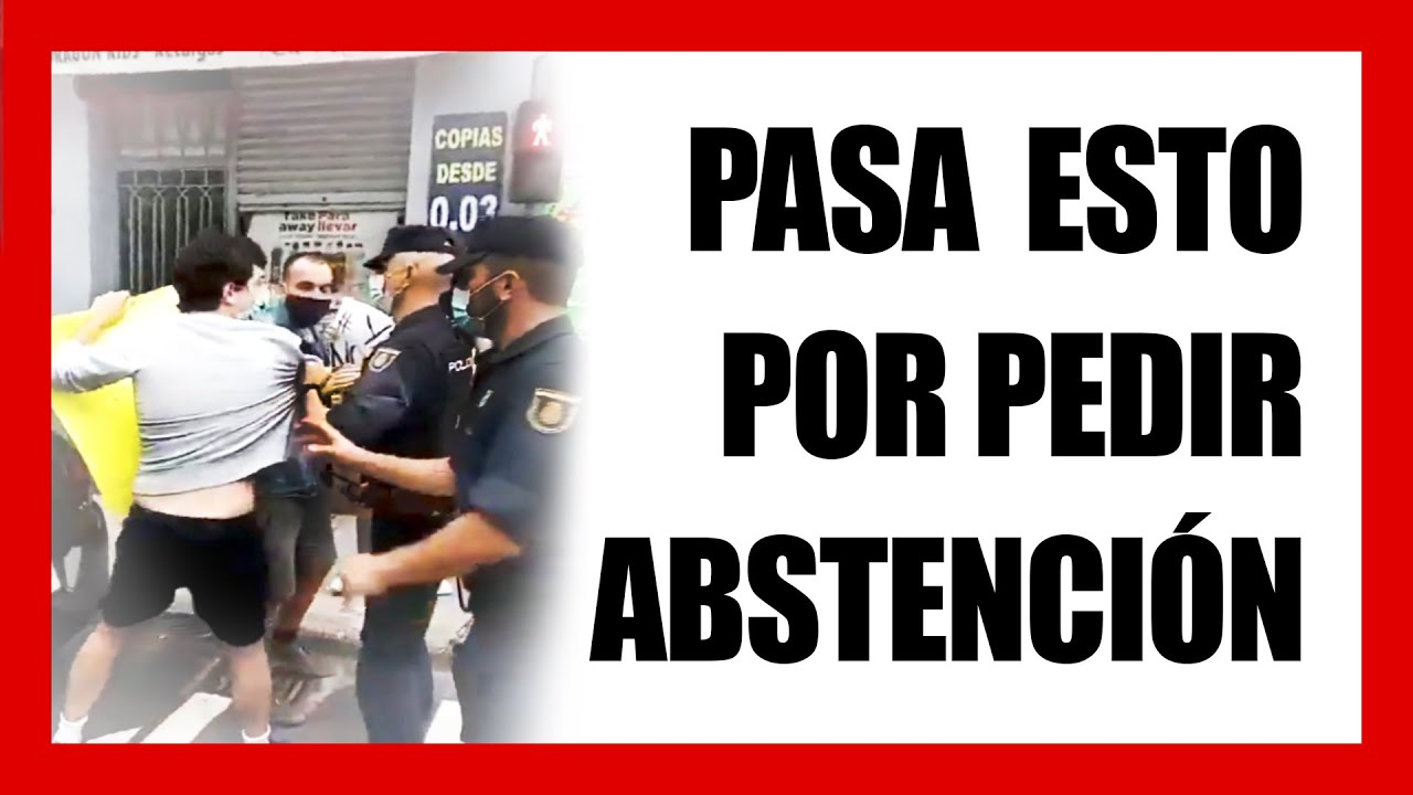 La POLICÍA abusa contra ABSTENCIONARIOS en GALICIA 😡😡😡