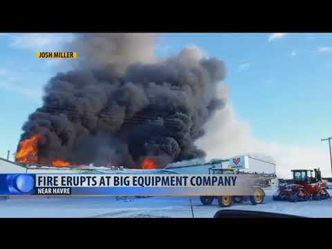 Fire at Big Equipment Company near Havre