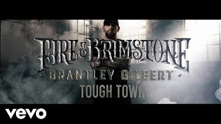 Brantley Gilbert - Tough Town (Lyric Video)