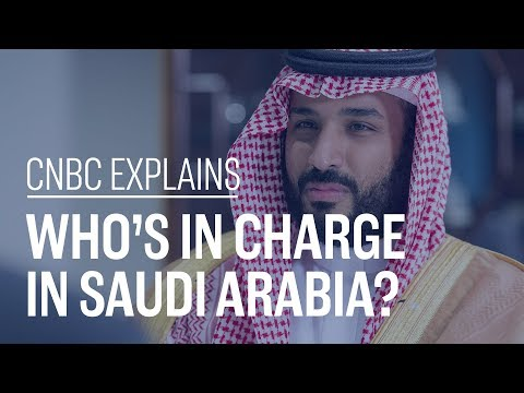 Who's in charge of Saudi Arabia? | CNBC Explains