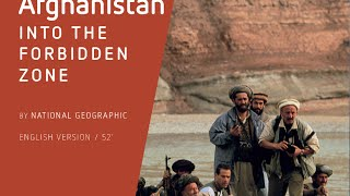 Afghanistan, Into The Forbidden Zone