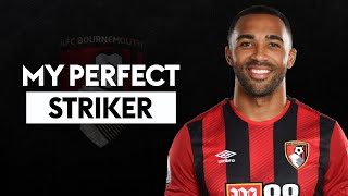 Which players make up Callum Wilson's 'Perfect Striker'? | Callum Wilson | My Perfect Striker