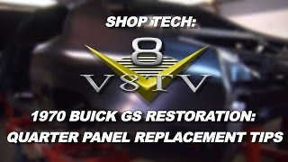 Quarter Panel Install Replacement Tips Restoration Tech 1970 Buick GS V8TV-Video