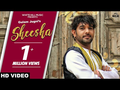 Sheesha (Full Song) Gulam Jugni | Rashalika| New Punjabi Song 2019 | White Hill Music