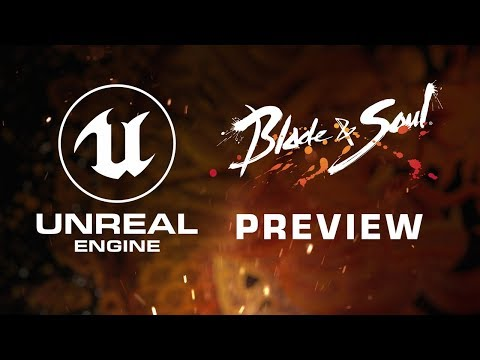 Blade & Soul - Unreal Engine 4 Preview