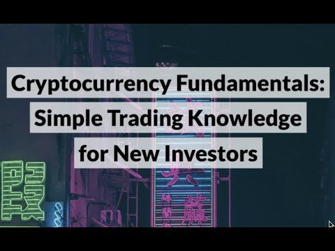 Cryptocurrency Fundamentals: Simple Trading Knowledge For New Investors - Cryptobulls