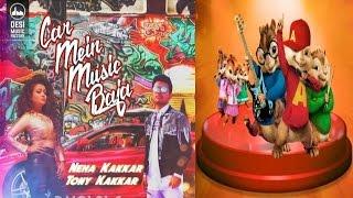 Car Mein Music Baja - Neha Kakkar, Tony Kakkar♥‿♥Chipmunk Version♥‿♥