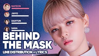 TWiCE - Behind The Mask  Line Distribution   s Color Coded  PATREON REQUESTED Resimi
