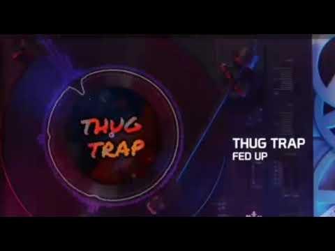 Fed Up Ringtone   Thug Trap (download Link In Description)