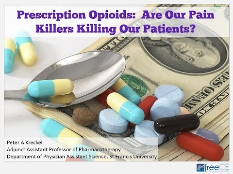 Prescription Opioids: Are Our Pain Killers Killing Our Patients?
