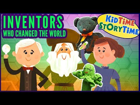 Inventors Who Changed the World | Inventors for Kids | Read Aloud