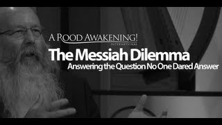 Shabbat Night Live - The Messiah Dilemma - Michael Rood - May 24, 2013