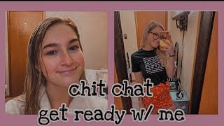 chit chat get ready with me ! | Camryn Winn