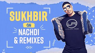 Sukhbir on his new song Nachdi, remixes & how he got his unique singing style | Exclusive Interview