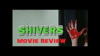 Shivers  Movie Review   Body Horror Movie