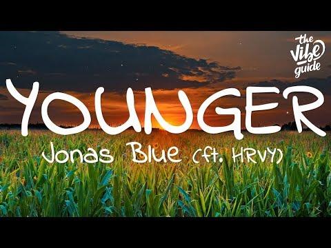 Jonas Blue - Younger (Lyrics) ft. HRVY