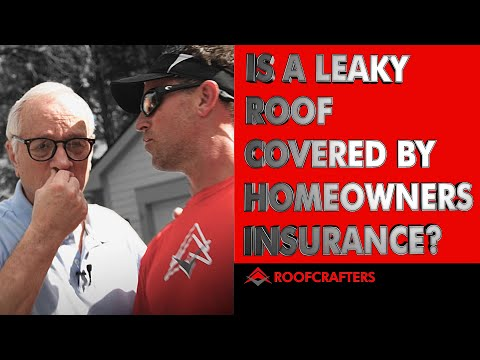 Is A Leaky Roof Covered By Homeowners Insurance?