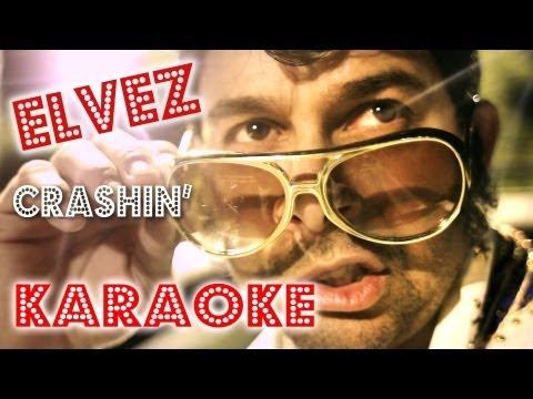 Elvez crashin' Karaoke